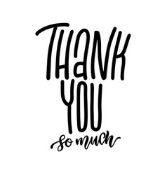 thank you so much - hand lettering greeting vector image