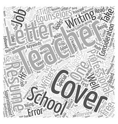 Special Cover Letter Considerations For Teachers vector image vector image