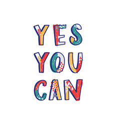 yes you can motivational phrase written with cool vector image