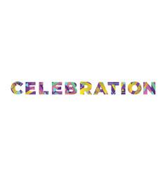 Celebration concept retro colorful word art vector