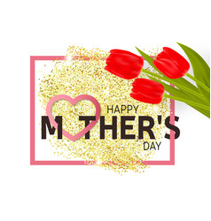 happy mothers day greeting card with tulips vector image