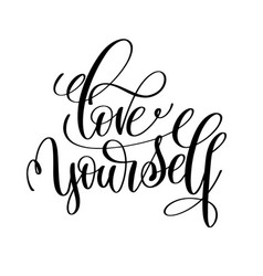 love yourself black and white hand written vector image