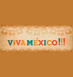 viva mexico quote web banner for holiday event vector image