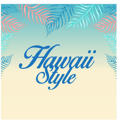 Hawaii style leaves colorful background ima vector