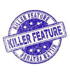 Grunge textured killer feature stamp seal vector