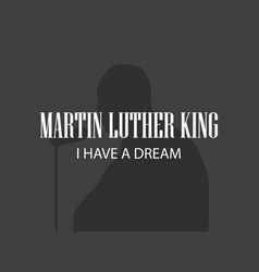 martin luther king human silhouette on black vector image