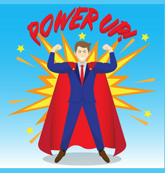 businessman wearing red cloak and power up as vector image
