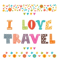 I love travel Hand drawn lettering with cute vector image