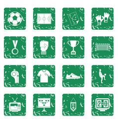 Soccer football icons set grunge vector
