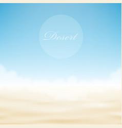 realistic desert bright background vector image