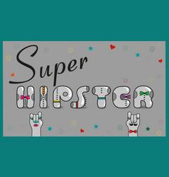 Super hipster artistic gray font vector