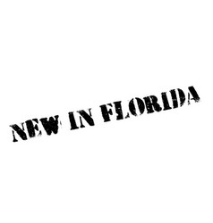 new in florida rubber stamp vector image vector image