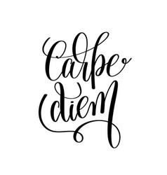Carpe diem black and white hand written lettering vector