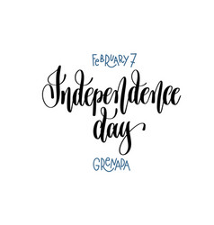 February 7 - independence day - grenada hand vector