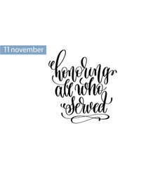 Honoring all who served hand lettering inscription vector