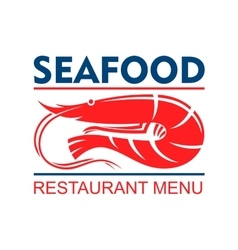 Seafood restaurant menu badge with red shrimp vector image vector image
