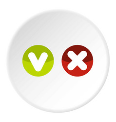 Fat tick and cross in circles icon circle vector
