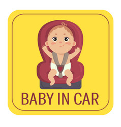 Baby in car sign boy fastened in car chair vector