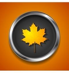 Orange autumn maple leaf on metal button vector image