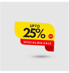 Up to 25 special big sale label template design vector