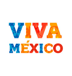 Viva mexico text quote card for mexican holiday vector