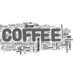 which beans to choose for cappuccino text word vector image