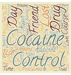 Cocaine Took My Friends text background wordcloud vector