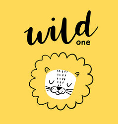 Cute lion and wild one phrase baby animal vector