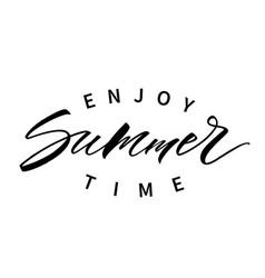 enjoy summer time lettering vector image