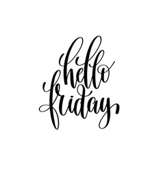 Hello friday black and white hand written vector
