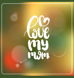 mother day card with hand drawn lettering on vector image