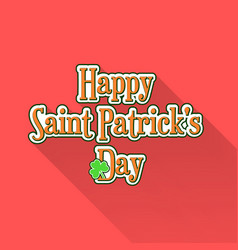 Flat saint patricks day typographic label vector
