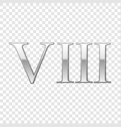 silver roman numeral number 8 viii eight in vector image