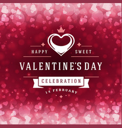 happy valentines day greeting card and bokeh vector image