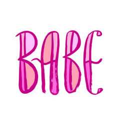 Pink babe hand lettering sign grunge hand-drawn vector