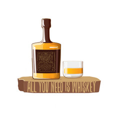 all you need is whiskey concept vector image