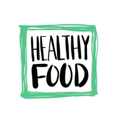 Healthy food hand written inscription on green vector