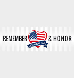 remember and honor memorial day usa heart poster vector image