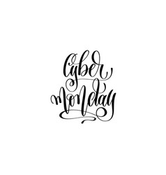cyber monday hand lettering inscription to vector image