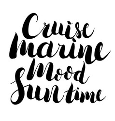 lettering -summer time marine mood cruise vector image
