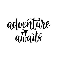 adventure awaits lettering motivational vector image