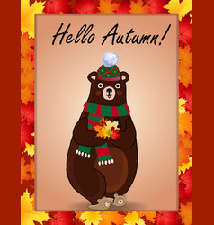 hello autumn postcard with cute bear in hat and vector image