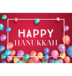 Happy Hanukkah Day Card with Flying Balloons vector image