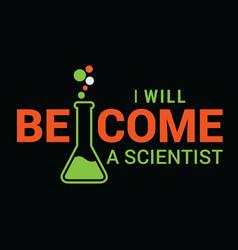 I will become a scientist study future design vector