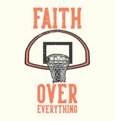 T-shirt design slogan typography faith over vector