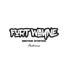 united states fort wayne indiana city graffitti vector image
