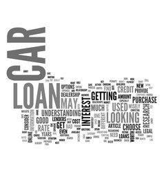are you in the market for a car loan text word vector image