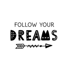 Follow your dreams hand written lettering vector