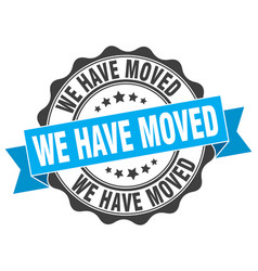we have moved stamp sign seal vector image