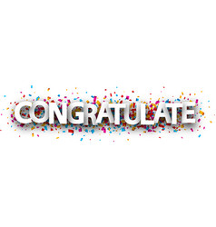 Congratulate banner with colorful confetti vector